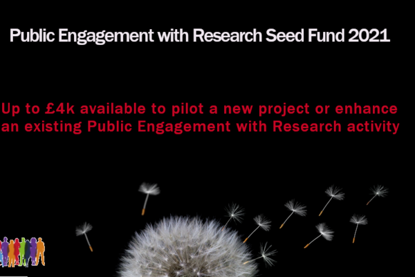 A photo of a dandelion against a black background. Text reads 'Public Engagement with Research Fund 2021. Up to $4k available to pilot a new project or enhance an existing Public Engagement with Research activity.
