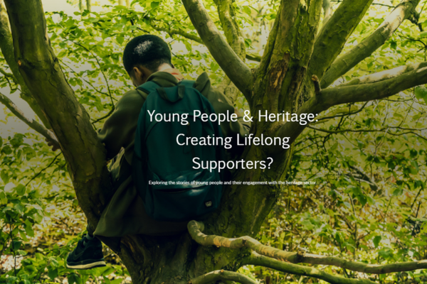 A young person siting on a tree with the back turned to the camera. The text reads: Young People and heritage: Creating Lifelong Supporters?