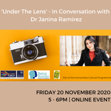 Background is a photo of a camera on an orange background. There is text in a pink-grey banner which reads ''Under the Lens' - In Conversation with Dr Janina Ramirez. Friday 20 November 2020, 5 to 6pm, online event.' There is a photo of Dr Janina Ramirez,