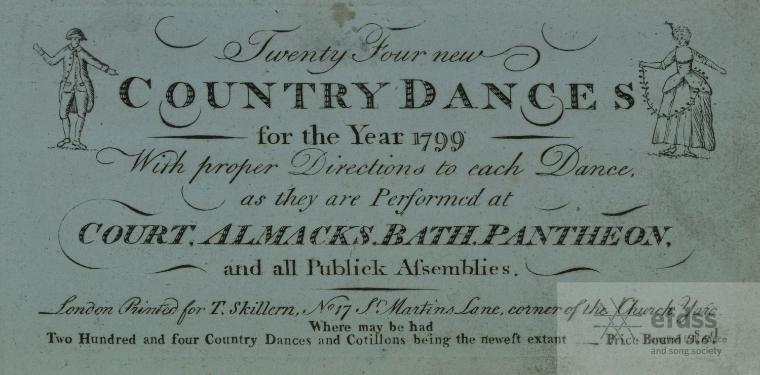 Country Dances leaflet from 1799 reading: 'Twenty Four new Country Dances for the Year 1799. With proper Directions to each Tance as tey are Performed at Court, Almanacks, Bath, Pantheon, and all Publick Assemblies.